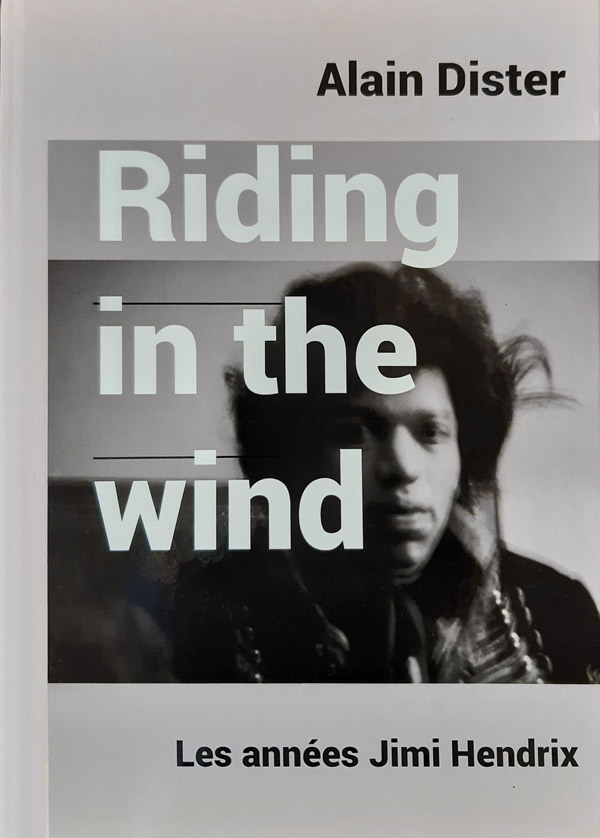 "Catalogue de l'exposition des photos de Alain Dister ""Riding in the wind – Les années Jimi Hendrix"" Clermes éditions"